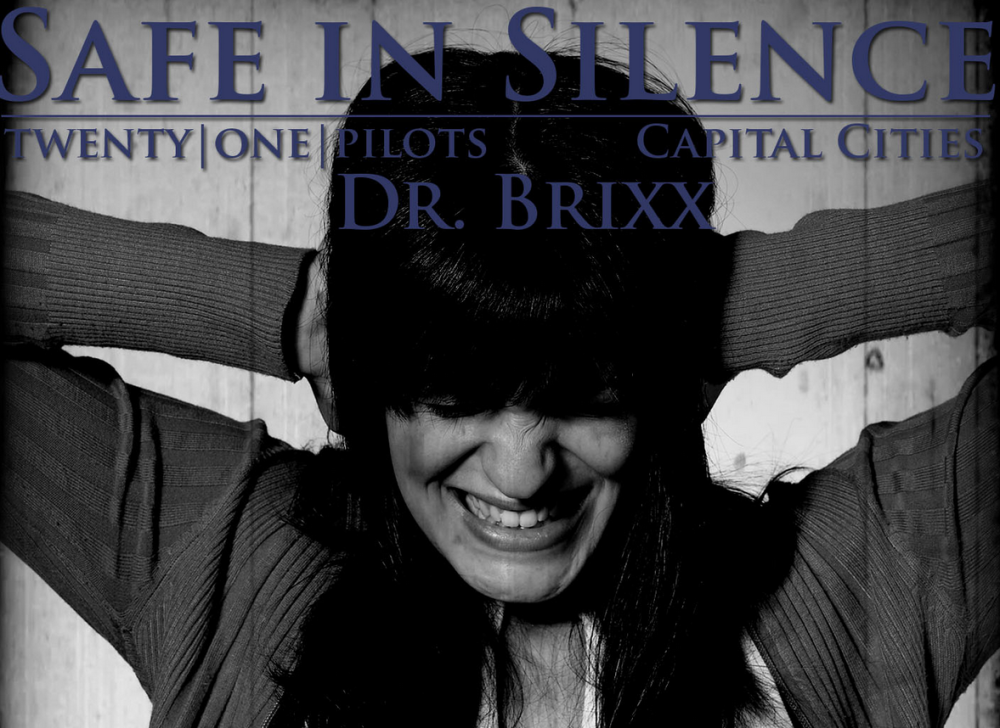 "Mashup Monday: ""Safe in Silence"" - Dr. Brixx"